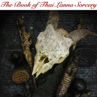 Buddha Magic 6 - the Book of Thai Lanna Sorcery, by Ajarn Spencer Littlewood - Published by Buddha Magic Multimedia & Publications